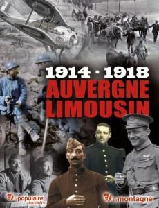 1914-1918 Auvergne Limousin, HS du Populaire du Centre et de la Montagne, 162 pages, novembre 2013