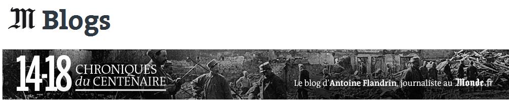Blog Le Monde Chroniques du Centenaire