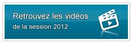 Retrouvez les vidéos de la session 2012