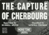 The Capture Of Cherbourg – Fox Movietone News, Vol. XXVI No. 89, mardi 11 juillet 1944 (source : University of South Carolina. Moving Image Research Collections)