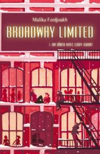 Couverture du roman Broadway limited, un diner avec Cary Grant